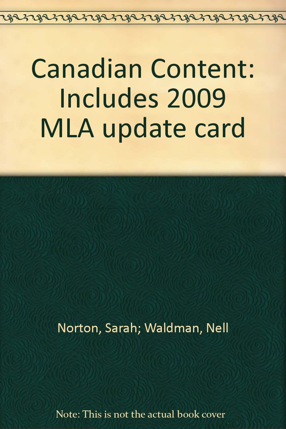 Canadian Content: Includes 2009 MLA update card: Nell Waldman, Sarah  Norton: 9780176502645: Creative Writing & Composition: Amazon Canada