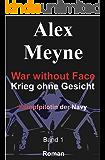 Kampfpilotin der Navy (War without Face - Krieg ohne Gesicht 1)