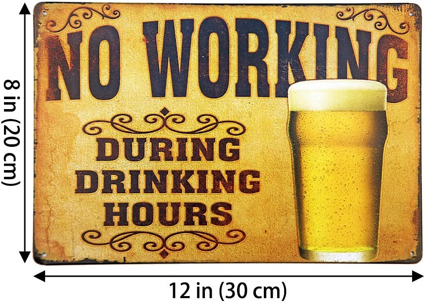 """NO WORKING during Drinking Hours Shabby Chic 8x10/"""" Metal Sign novelty #210"""
