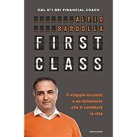 First Class. Il viaggio accanto a un milionario che ti cambierà la vita