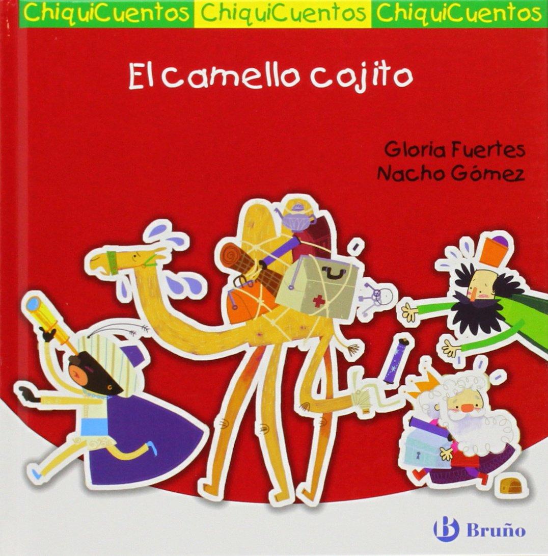El Camello Cojito. Auto De Los Reyes Magos Castellano - A Partir De 3 Años - Cuentos - Chiquicuentos: Amazon.es: Fuertes, Gloria, Gómez, Nacho: Libros