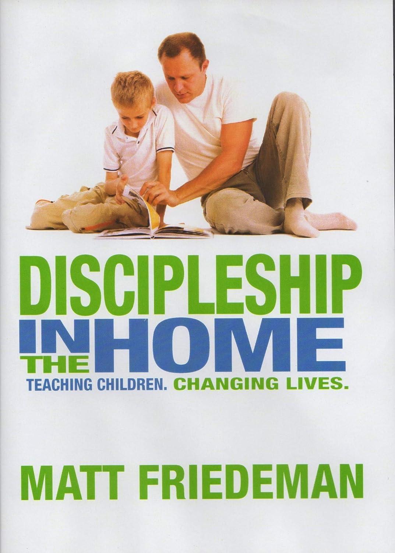 Discipleship in the Home: Teaching Children, Changing Lives with Matt Friedeman