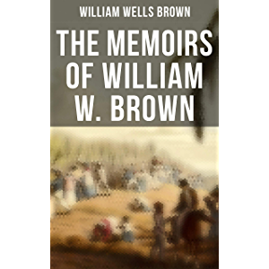 The Memoirs of William W. Brown