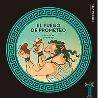 El fuego de Prometeo: 4 (Mitos clásicos)