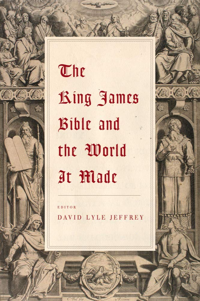 The King James Bible and the World It Made: David Lyle