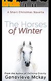 The Horses of Winter: A Short Christmas Novella
