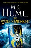 The Wolf of Midnight (Tintagel Book III): An epic tale of Arthurian Legend (Tintagel Trilogy 3)