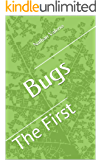 Bugs: The First