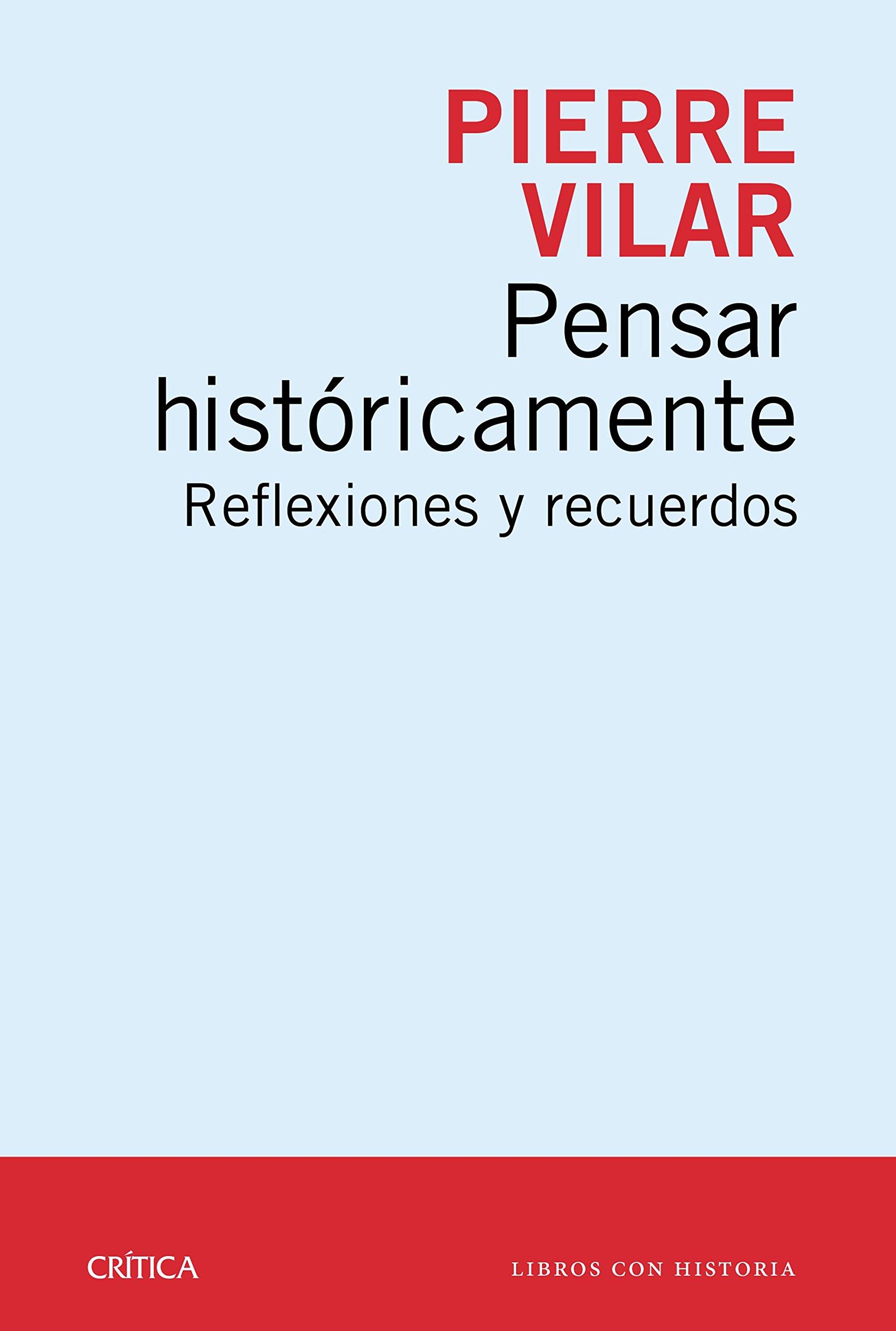 Pensar históricamente: Reflexiones y recuerdos Libros con historia: Amazon.es: Vilar, Pierre: Libros