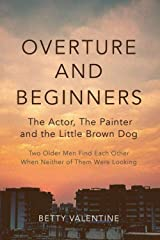Overture And Beginners: The Actor, The Painter and the Little Brown Dog Kindle Edition