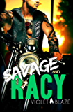 Savage and Racy: A Motorcycle Club Romance (Bad Boys MC Trilogy Book 3)