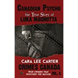 Canadian Psycho: The True Story of Luka Magnotta