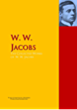 The Collected Works of W. W. Jacobs: The Complete Works PergamonMedia (Highlights of World Literature)