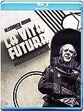 La Vita Futura (Blu-Ray)