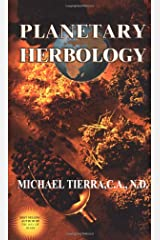 Planetary Herbology: An Integration of Western Herbs into the Traditional Chinese and Ayurvedis Systems Paperback