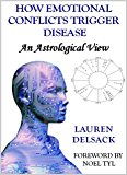 How Emotional Conflicts Trigger Disease: An Astrological View