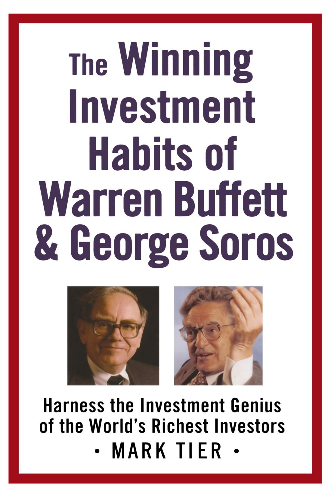 Download The Winning Investment Habits of Warren Buffett & George Soros: Harness the Investment Genius of the World's Richest Investors ebook