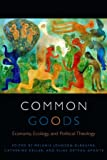 Common Goods: Economy, Ecology, and Political