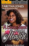 A Love Sent From Heaven: A Christian Romance Novel (Heaven On Earth Book 2)