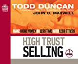 High Trust Selling (Library Edition): Make More