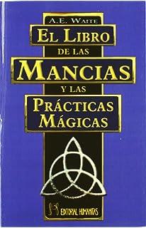 El Libro de las Mancias y las Prácticas Mágicas