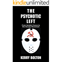 The Psychotic Left:: From Jacobin France to the Occupy Movement