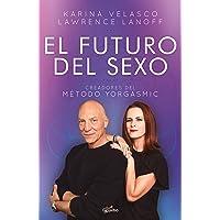 El futuro del sexo: Creadores del método Yorgasmic