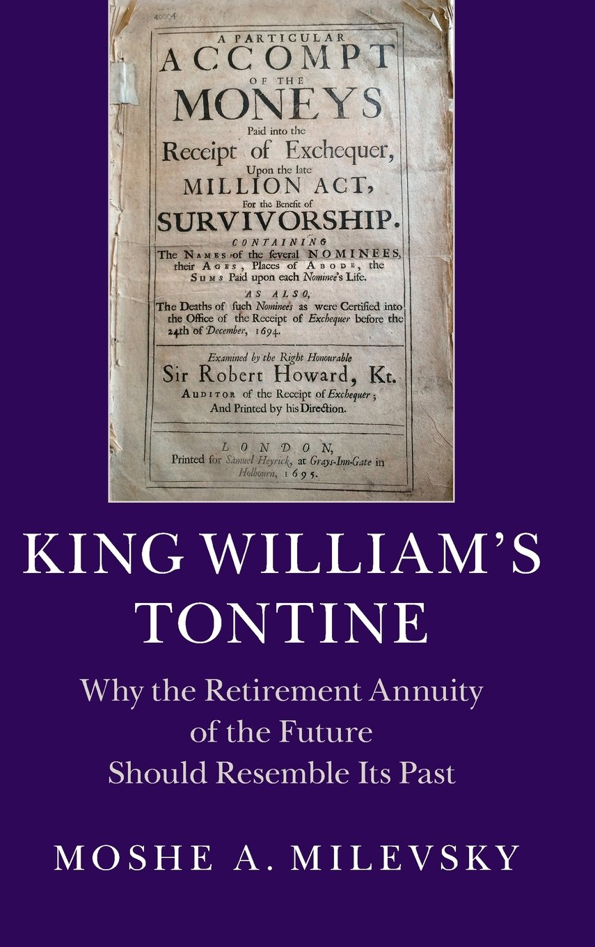 King William's Tontine: Why the Retirement Annuity of the Future Should  Resemble its Past (Cambridge Studies in Comparative Politics (Hardcover)):  Moshe A. ...