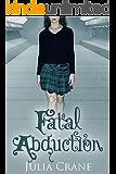 Fatal Abduction (IFICS Book 3)