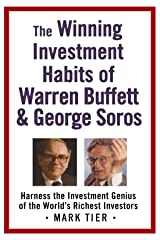 The Winning Investment Habits of Warren Buffett & George Soros: Harness the Investment Genius of the World's Richest Investors Paperback