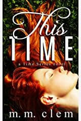 This Time (Time Series Book 1) Kindle Edition