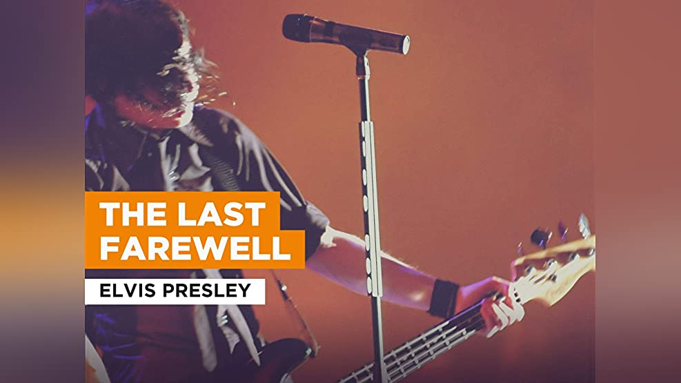 The Last Farewell in the Style of Elvis Presley