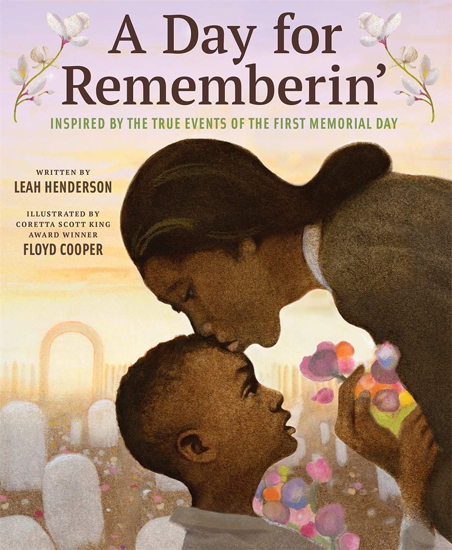 A Day for Rememberin': The First Memorial Day: Henderson, Leah, Cooper,  Floyd: 9781419736308: Amazon.com: Books