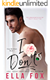 I Don't (The Cruz Brothers Book 1)