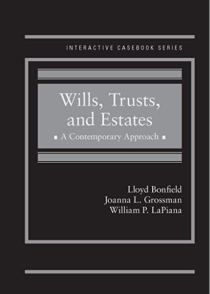 Amazon Com Wills Trusts And Estates A Contemporary Approach Interactive Casebook Series 9780314199584 Bonfield Lloyd Grossman Joanna Lapiana William Books