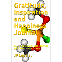 Gratitude, Inspiration and Happiness Journal: A 40 Days Gratitude Journal with Gratitude Quote (English Edition)