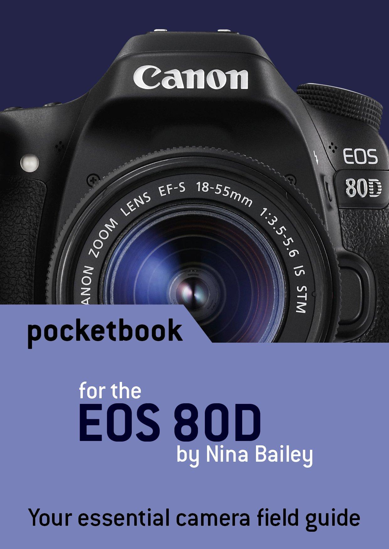 Canon EOS 80D Pocketbook: camera field guide: Amazon.es: Nina ...