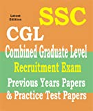 SSC : Previous Year Papers & Practice Papers Combined Graduate Level - CGL Exam (Tier I & Tier II) With Solved Papers 2018
