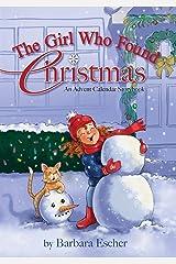 The Girl Who Found Christmas: An Advent Calendar Storybook Kindle Edition