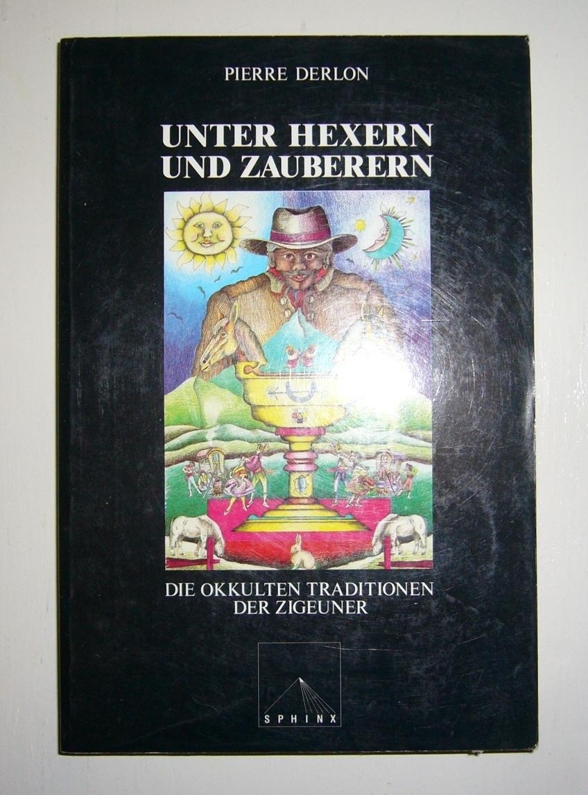 Unter Hexern und Zauberern: Die okkulten Traditionen der Zigeuner