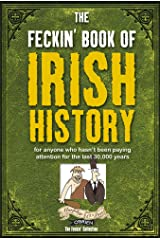 The Feckin' Book of Irish History (Feckin' Collection) Hardcover