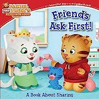 Friends Ask First!: A Book About Sharing (Daniel Tiger's Neighborhood)