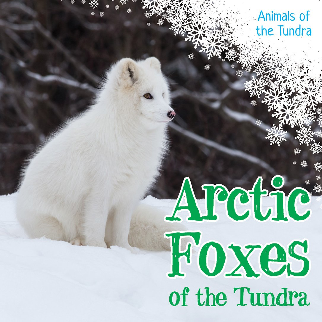 Buy Arctic Foxes of the Tundra (Animals of the Tundra) Book Online ... f976118ec48ad