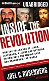 Inside the Revolution: How the Followers of Jihad, Jefferson & Jesus Are Battling to Dominate the Middle East and Transform the World