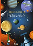 Il sistema solare. Impara & crea. Ediz. illustrata