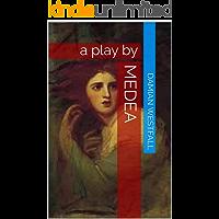 Medea: a play (English Edition)