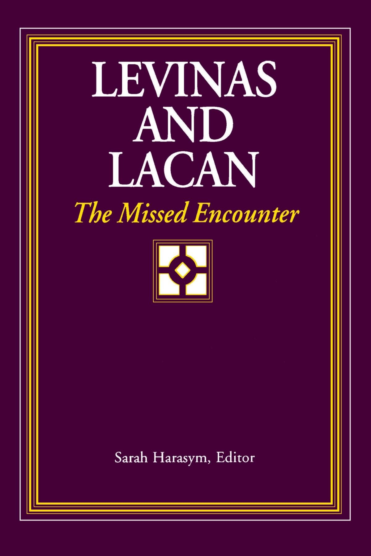 Levinas and lacan the missed encounter suny series psychoanalysis levinas and lacan the missed encounter suny series psychoanalysis culture sarah harasym 9780791439609 amazon books fandeluxe Gallery
