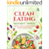 Clean Eating Weeknight Dinners: 100 Fast and Healthy Dinner Recipes (ready in under 30 minutes)