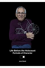 Life Before the Holocaust: Portraits of Character Kindle Edition