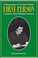 First Person: A Biography of Cairine Wilson Canada's First Woman Senator Kindle Edition